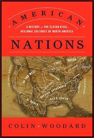 American Nations, by Colin Woodard.