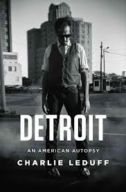 Detroit: An American Autopsy, a book by Charlie LeDuff